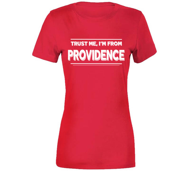 Trust Me, I'm From Providence T-Shirt