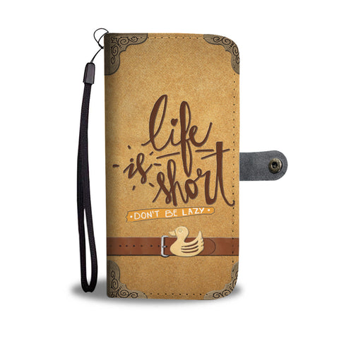 Life Is Short Wallet Phone Case