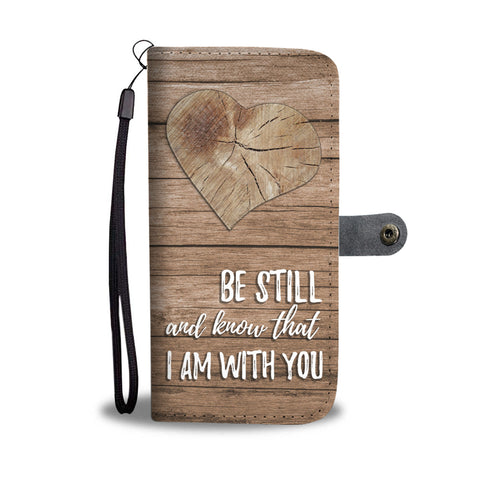 Be Still Wallet Phone Case