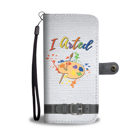 I Arted Wallet Phone Case