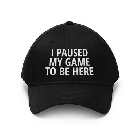 Dad Hat I Paused My Game To Be Here Funny Video Gamer Cap