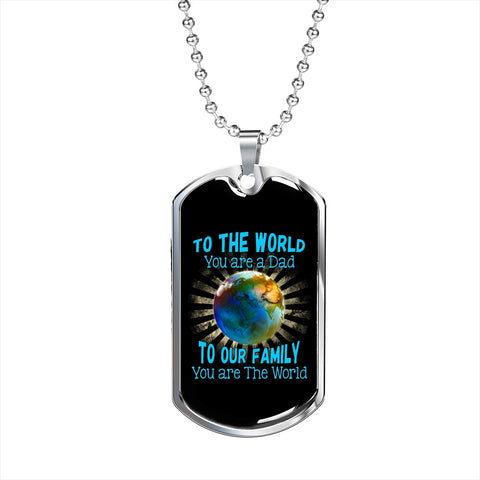 Dad You Are The World Dog Tag Necklace