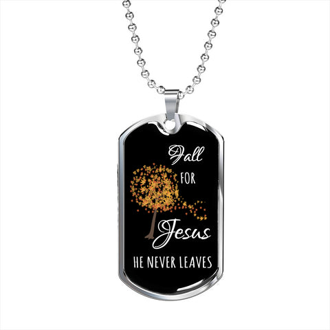 Fall for Jesus He Never Leaves Dog Tag Necklace