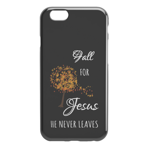 Fall for Jesus He Never Leaves iPhone Case
