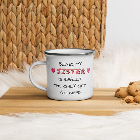 Sister Enamel Camper Mug - Being My Sister is Really the Only Gift You Need