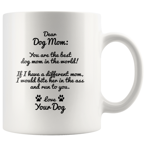 Dear Dog Mom Coffee Mug