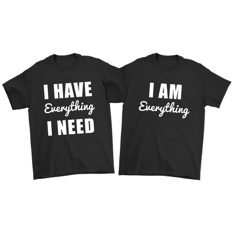 Couples Shirts - I Have Everything I Am Everything