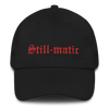Still-Matic Dad Hat