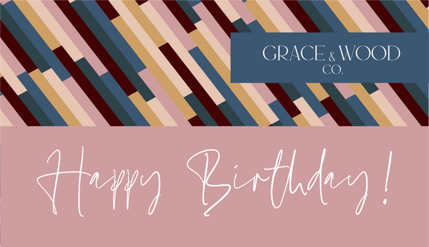 Happy Birthday Gift Card - graceandwoodco