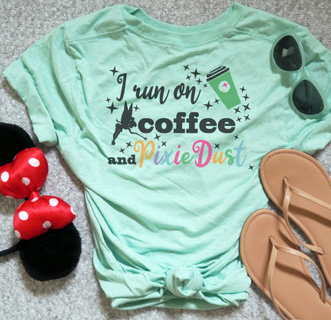 Coffee and Pixie Dust T-shirt Tinkerbell Disney I Run on Coffee and Pixie Dust Unisex T-Shirt