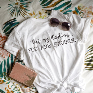 My darling you are enough mental health awareness tee, bossbabe tee