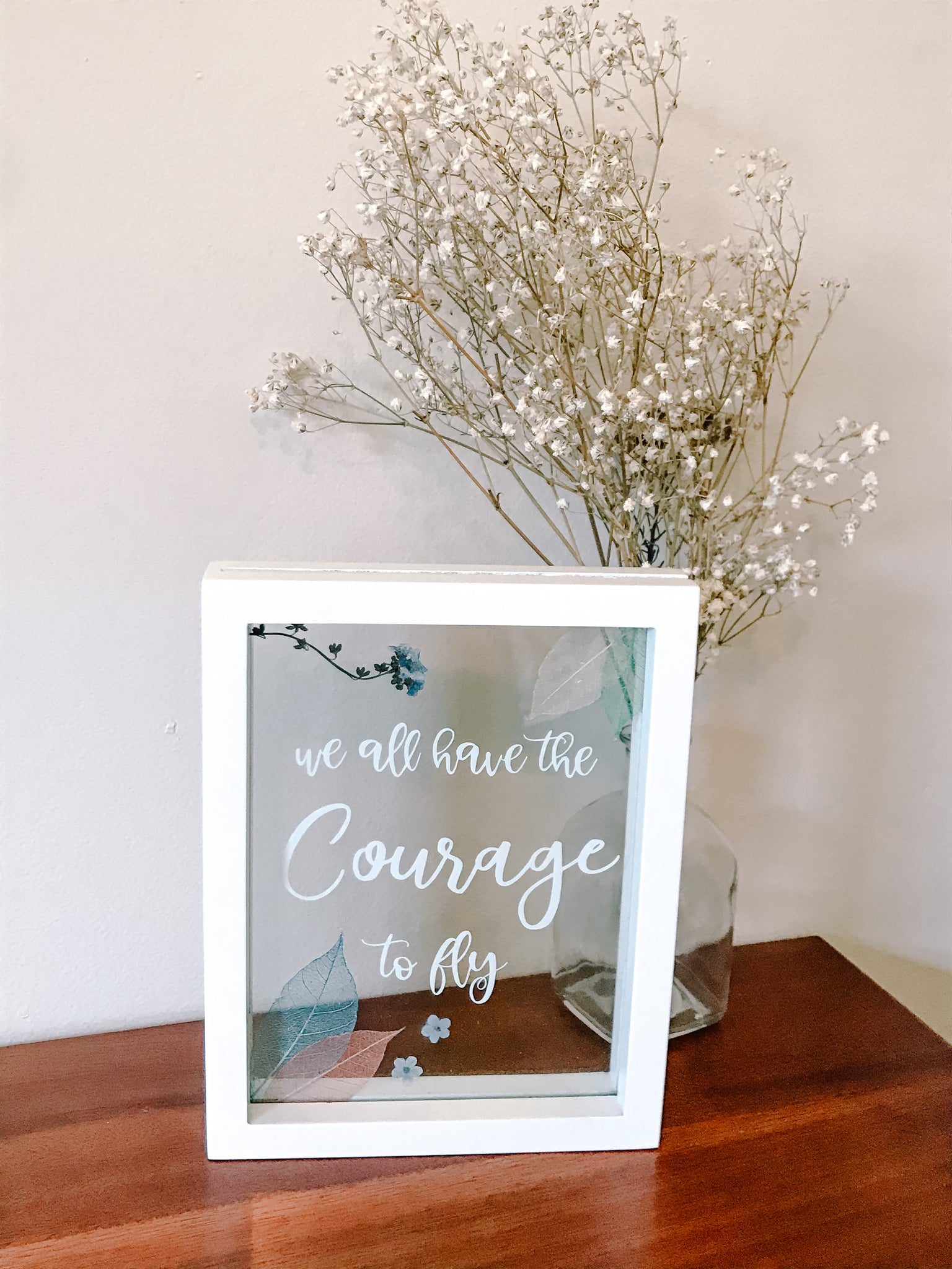 Pressed Flower Frame We All Have The Courage to Fly