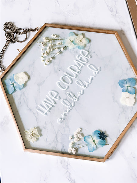 Pressed Flower Cinderella Disney Quote Have Courage and Be Kind Hanging Frame