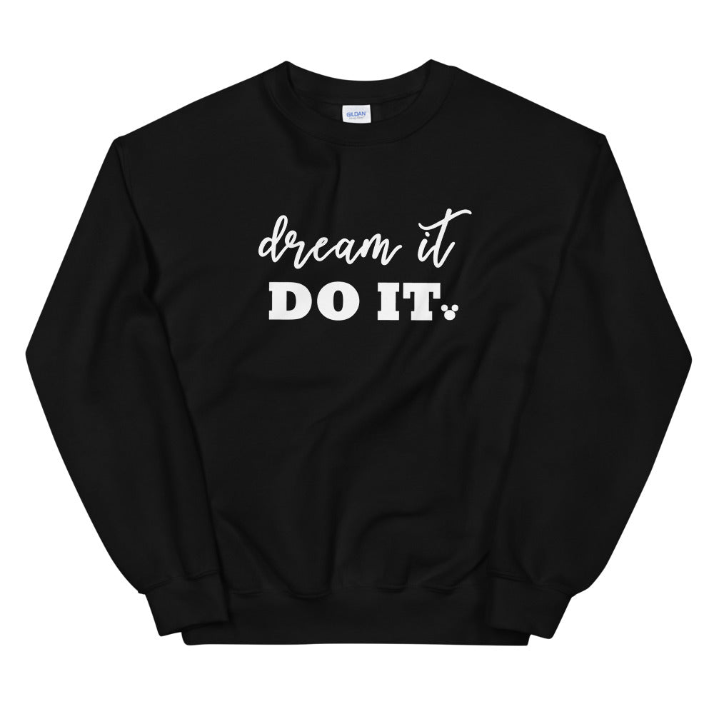 Walt Disney Quote Sweatshirt. Dream it. Do it. Mickey Shirt.
