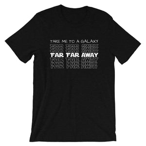 Far Far Away, Star Wars T- Shirt Galaxy's Edge Unisex T-Shirt