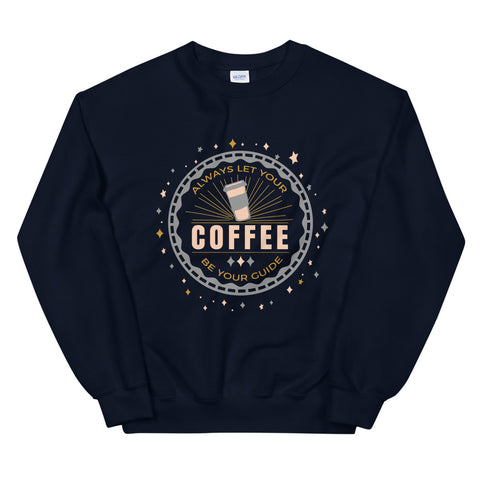 Disney Coffee Sweatshirt Pinocchio Disney Quote Always Let Your Coffee Be Your Guide