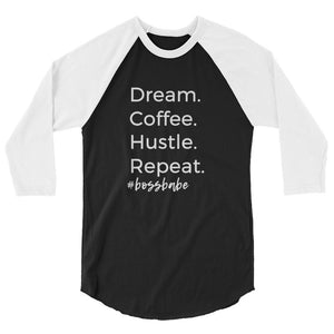 Dream Coffee Hustle Repeat Boss Babe Raglan unisex 3/4 sleeve baseball tee