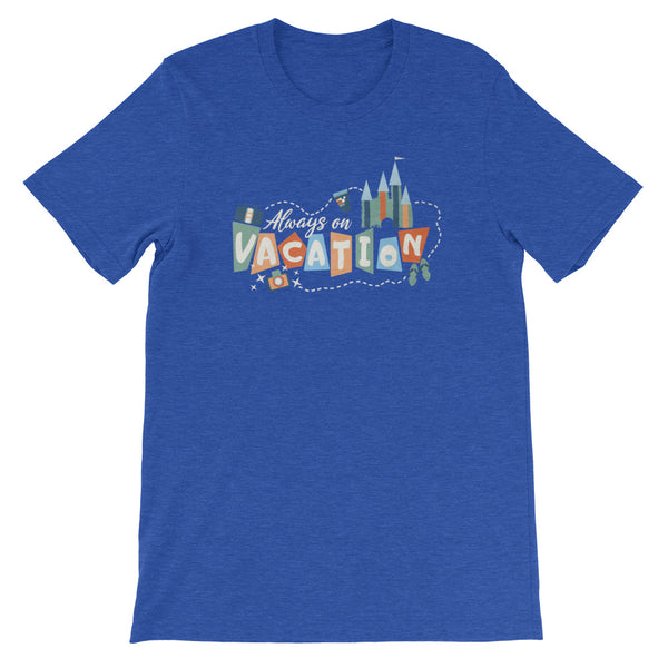 Always on Vacation T-Shirt Disney Parks Travel T-Shirt