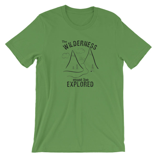 Up Wilderness Must Be Explored Unisex T-Shirt