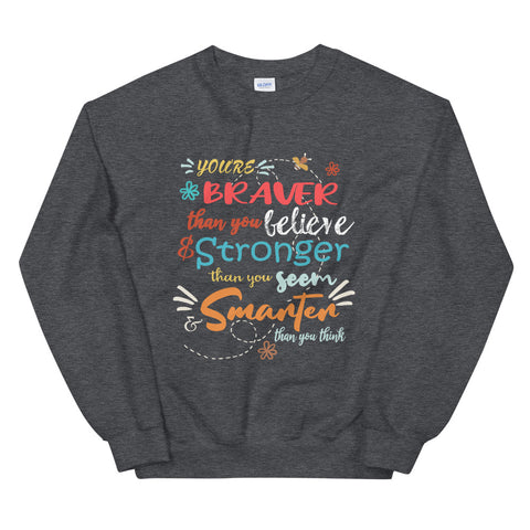Winnie the Pooh Disney Quote Sweatshirt, You're Braver than you Believe Disney Sweatshirt