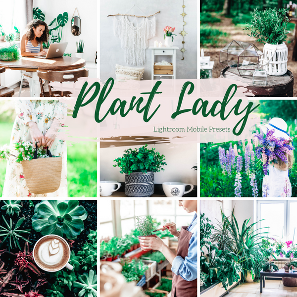 Plant Lady Home and Lifestyle Lightroom Mobile Lightroom Presets