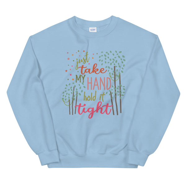 Tarzan Sweatshirt Just Take My Hand Hold it Tight Disney Tarzan Crew Sweatshirt
