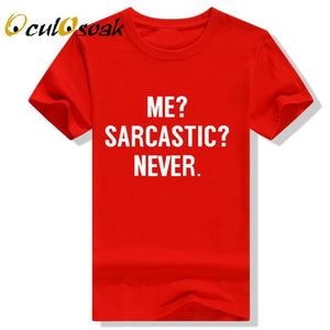 ME SARCASTIC NEVER