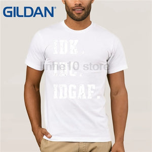 IDK IDC IDGAF Summer T-Shirt   - New    ****FREE SHIPPING*****