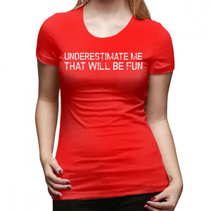 Underestimate Me That ll Be Fun