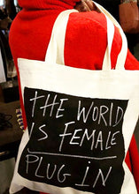 The world is Female / Plug in
