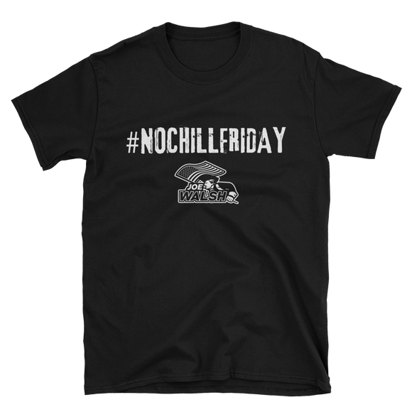 No Chill Friday T-Shirt