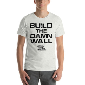 Build the Damn Wall T-Shirt