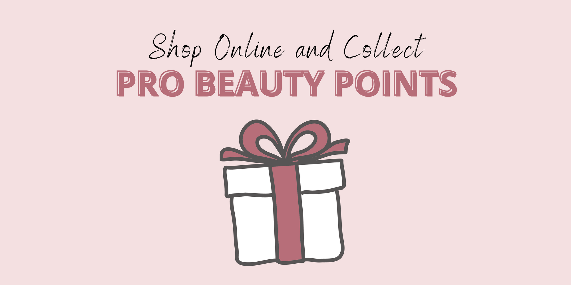 Collect Pro Beauty Points Every Time You Shop!