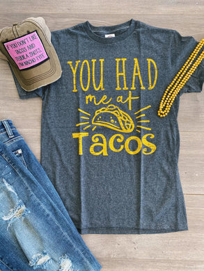 You Had Me At Tacos Tee