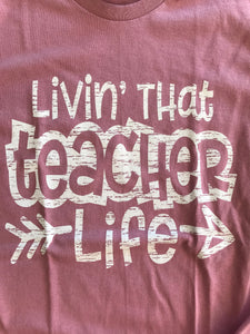 Livin' That Teacher Life Tee