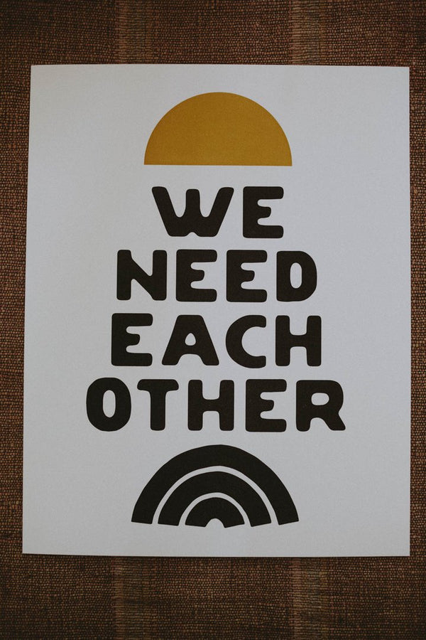 We Need Each Other Letterpress