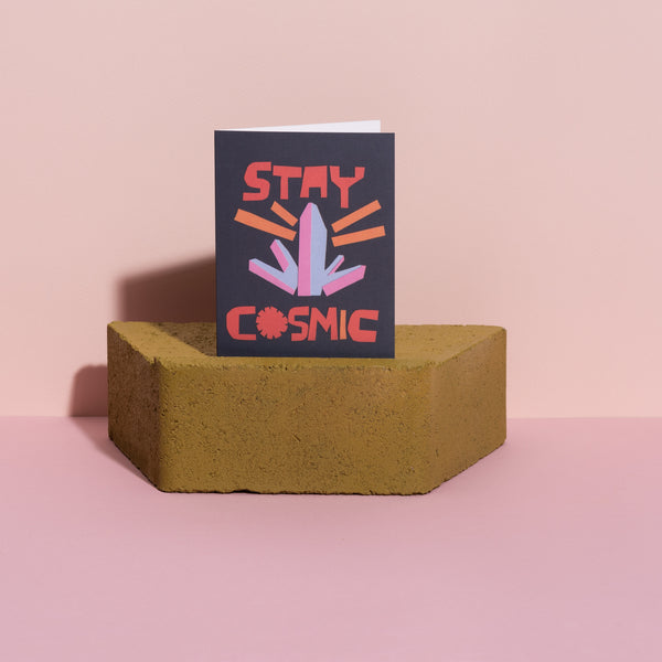 Stay Cosmic Card