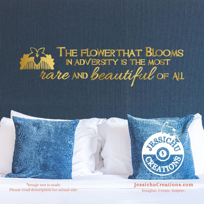 The Flower That Blooms In Adversity Is Most Beautiful - Mulan Inspired Disney Quote Vinyl Decal Decals