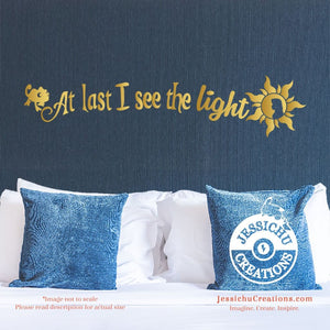 At Last I See The Light - Tangled Inspired Disney Quote Wall Vinyl Decal Decals