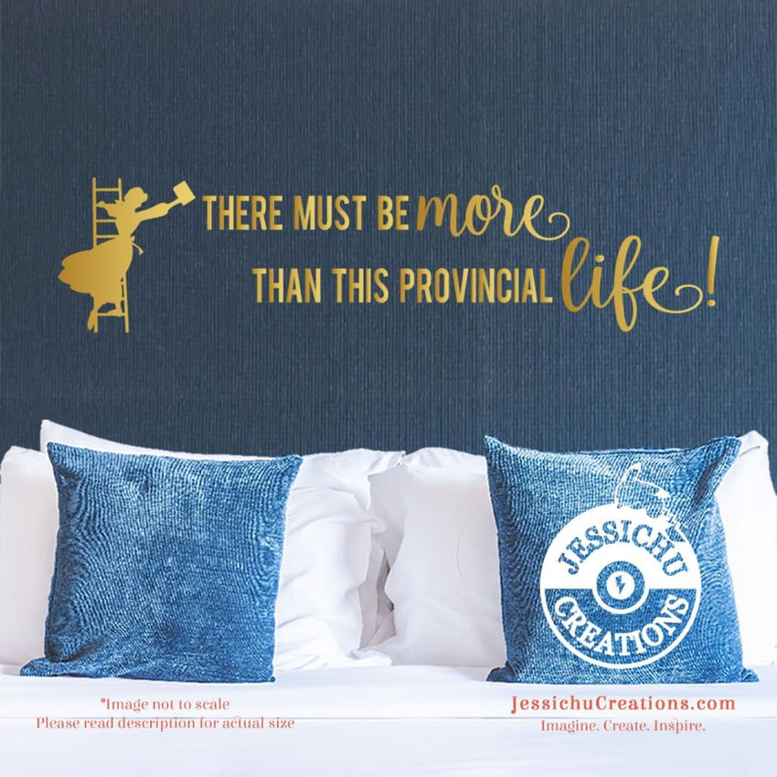 There Must Be More Than This Provincial Life! - Beauty And The Beast Inspired Disney Vinyl Decal Decals