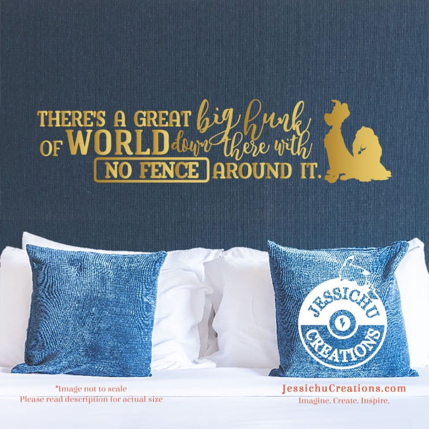There's A Great Big Hunk Of World Down There - Lady And The Tramp Inspired Disney Quote Vinyl Decal Decals