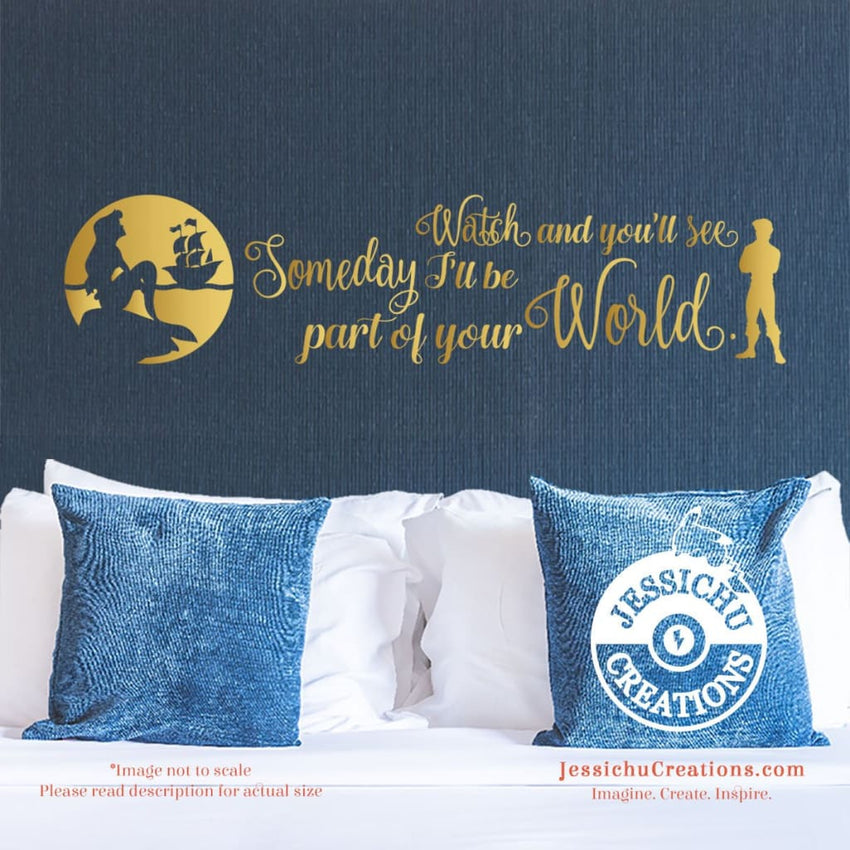 Watch And You'll See Someday I?Ll Be Part Of Your World - Little Mermaid Inspired Disney Vinyl Decal Decals