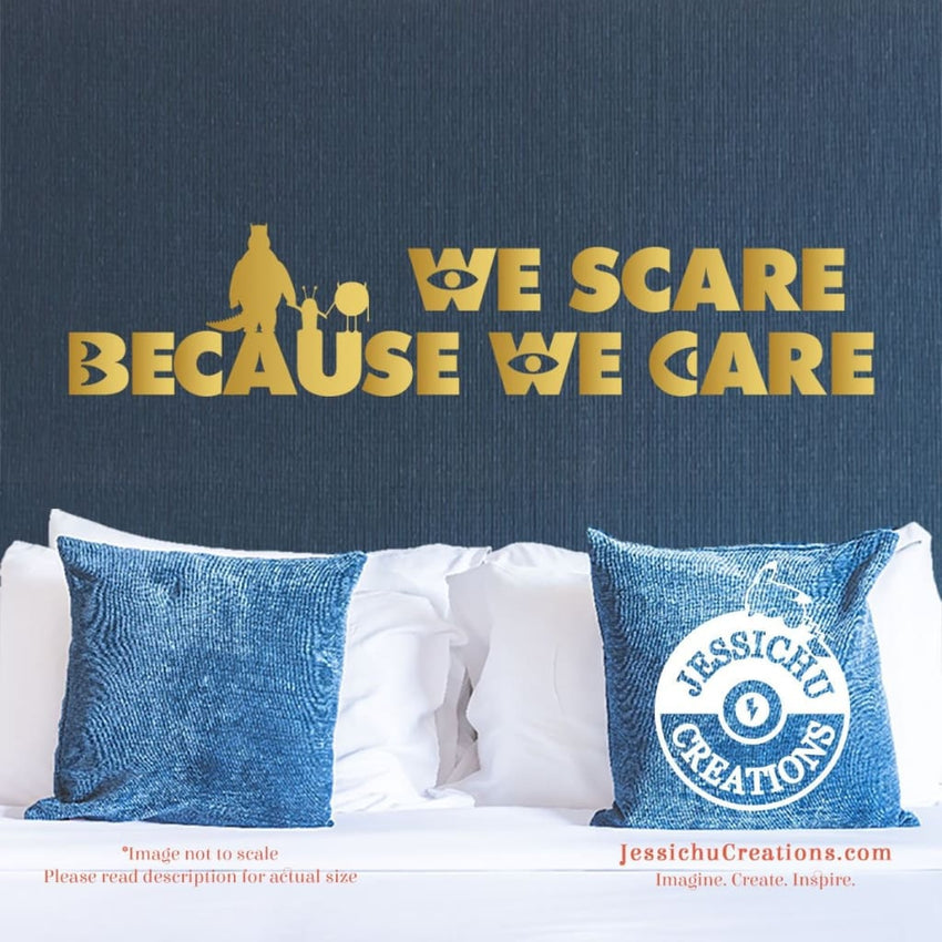 We Scare Because Care - Monster?S Inc Inspired Disney Quote Wall Vinyl Decal Decals
