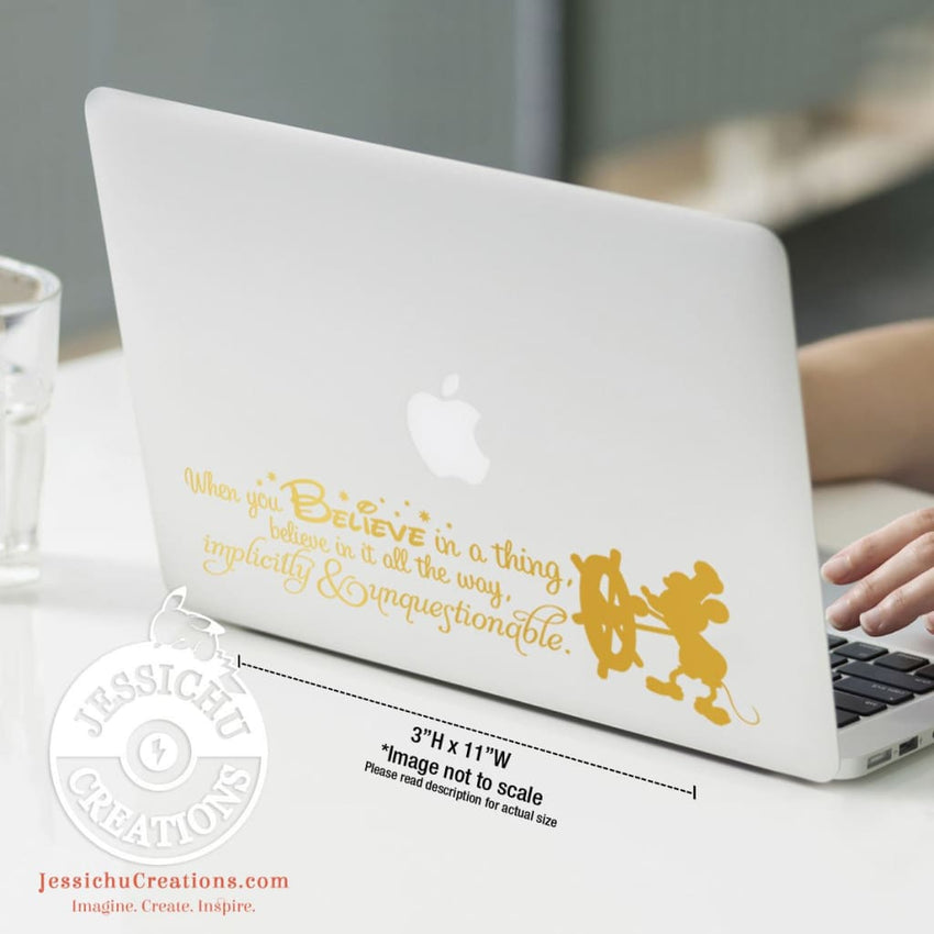 When You Believe In A Thing It All The Way - Walt Disney Inspired Vinyl Decal Decals