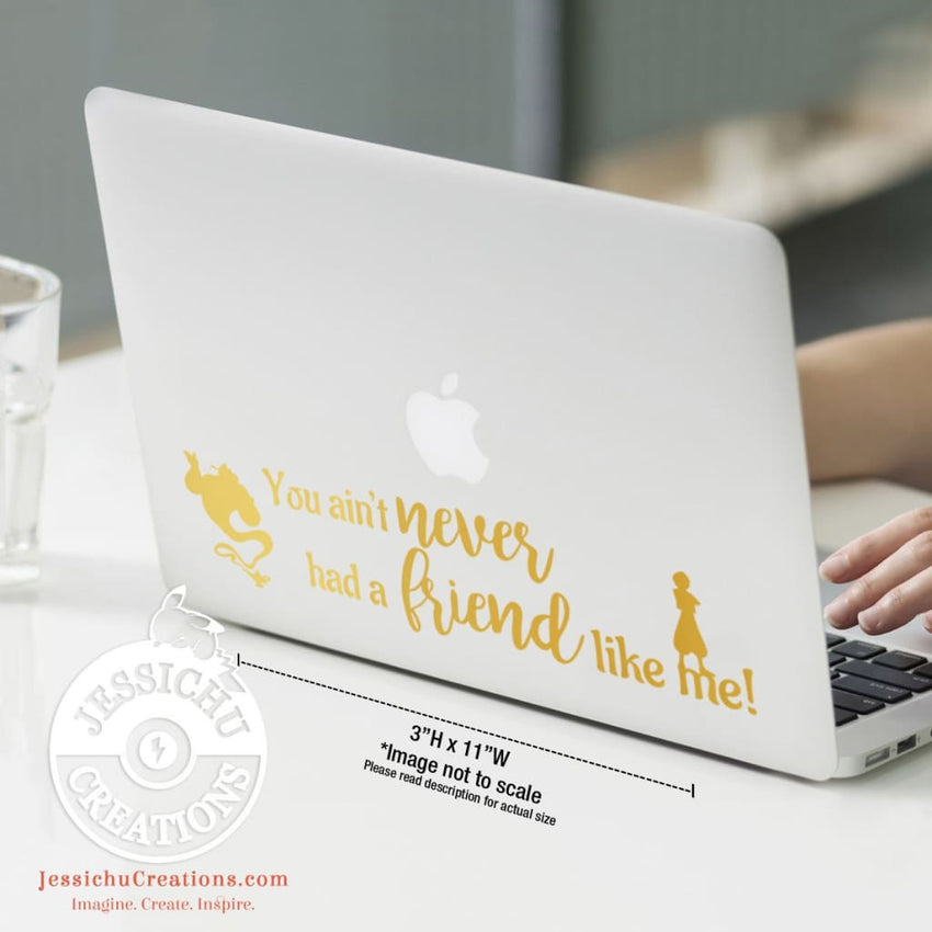 You Ain?T Never Had A Friend Like Me - Aladdin Inspired Disney Quote Wall Vinyl Decal Decals