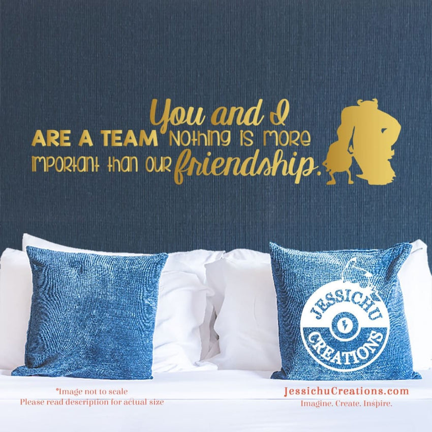 You And I Are A Team. Nothing Is More Important - Monsters Inc Inspired Disney Quote Vinyl Decal Decals