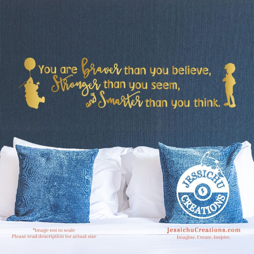 You Are Braver Than Believe - Winnie The Pooh Inspired Disney Quote Wall Vinyl Decal Decals