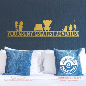 You Are My Greatest Adventure - Up Inspired Disney Quote Wall Vinyl Decal Decals