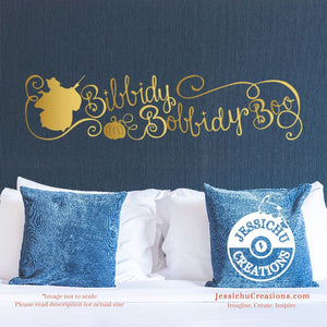 Bibbidy Bobbidy Boo - Cinderella Inspired Disney Quote Wall Vinyl Decal Decals