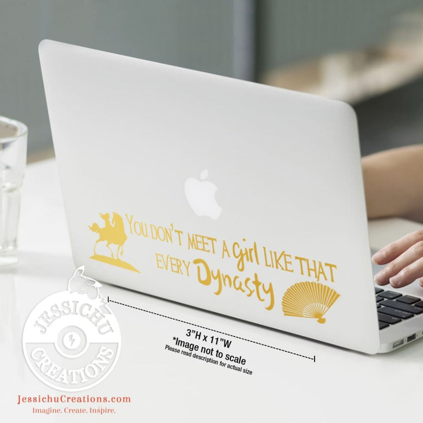 You Don't Meet A Girl Like That Every Dynasty - Mulan Inspired Disney Quote Wall Vinyl Decal Decals